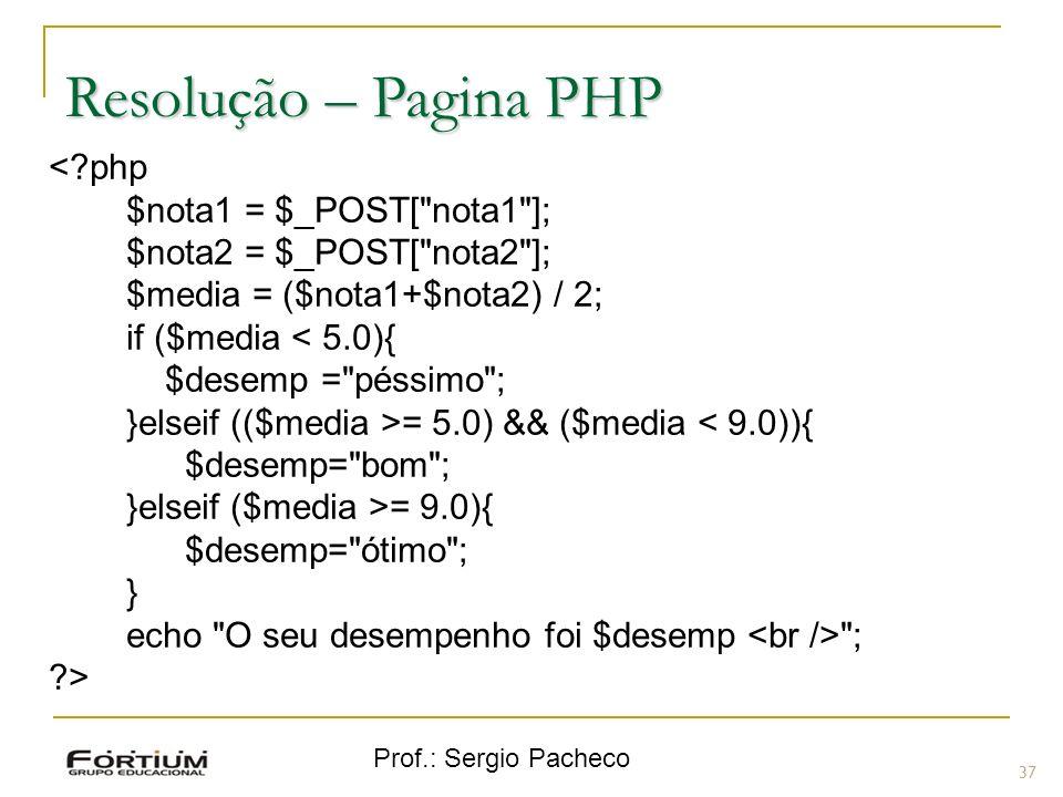 Resolução – Pagina PHP < php $nota1 = $_POST[ nota1 ];